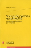 Thierry Lesieur - Sciences des nombres et spiritualité entre Danube et Meuse (IXe-XIIe siècle).