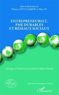 Thierry Levy-Tadjine et Zhan Su - Entrepreneuriat, PME durables et réseaux sociaux - Ouvrage en l'honneur du professeur Robert Paturel.
