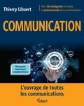 Thierry Libaert et Camille Alloing - Communication - L'ouvrage de toutes les communications.