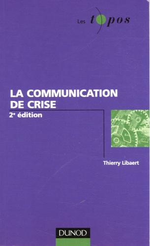 Thierry Libaert - La communication de crise.