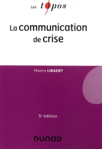 La communication de crise 5e édition
