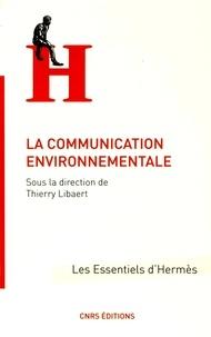 Thierry Libaert - La communication environnementale.