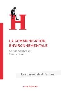 Télécharger ebook gratuit epub La communication environnementale (French Edition) par Thierry Libaert MOBI RTF iBook 9782271122155