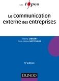 Thierry Libaert et Marie-Hélène Westphalen - La communication externe des entreprises - 5e éd..