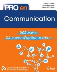 Pro en... Communication - Les 58 outils essentiels - avec 12 plans d'action opérationnels.