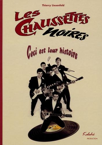 Thierry Liesenfeld - Les Chaussettes Noires - Ceci est leur histoire. 1 CD audio