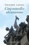 Thierry Loisel - Cinq nouvelles ukrainiennes.