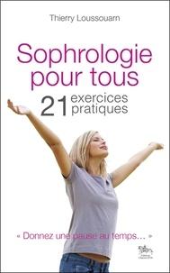 Thierry Loussouarn - Sophrologie pour tous - 21 exercices pratiques.