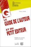 Thierry Lucas - Guide de l'auteur et du petit éditeur.
