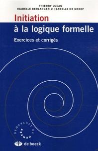 Thierry Lucas et Isabelle Berlanger - Initiation à la logique formelle.