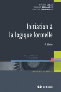 Initiation à la logique formelle - Thierry Lucas |