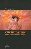 Thierry Luginbuhl - Cuchulainn - Mythes guerriers et sociétés celtiques.