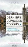 Thierry Luthers - Derniers domiciles connus. Guide des tombes des personnalités belges - Tome 1 : Province de Liège.