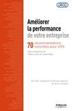 Thierry Luthi et Lionel Mailly - Améliorer la performance de votre entreprise - 70 recommandations concrètes pour 2015.