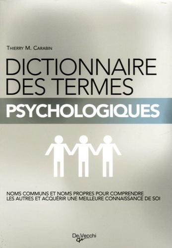 Thierry M. Carabin - Dictionnaire des termes psychlogiques.