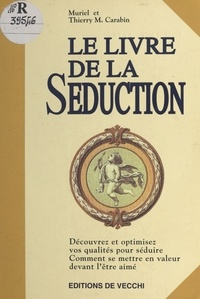 Thierry M. Carabin - Le livre de la séduction.