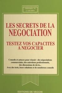 Thierry M. Carabin - Les secrets de la négociation - Testez vos capacités à négocier.