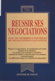 Thierry M. Carabin - Réussir ses négociations - Avec de nombreux exemples de négociations gagnantes.