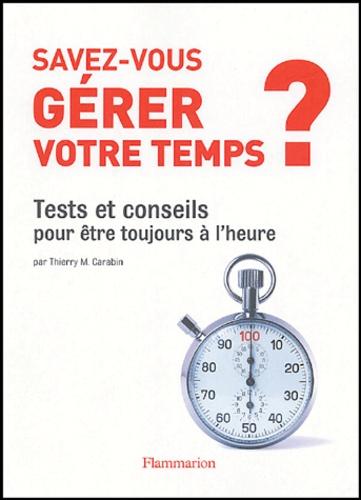 Thierry M. Carabin - Savez-vous gérer votre temps?.