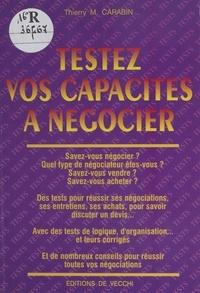 Thierry M. Carabin - Testez vos capacités à négocier.