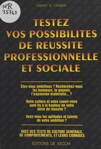 Thierry M. Carabin - Testez vos possibilités de réussite professionnelle et sociale.