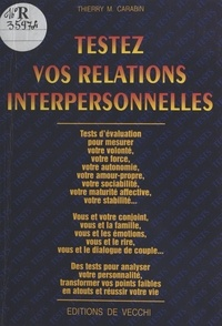 Thierry M. Carabin - Testez vos relations interpersonnelles.