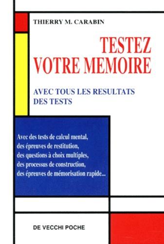 Thierry M. Carabin - Testez votre mémoire.
