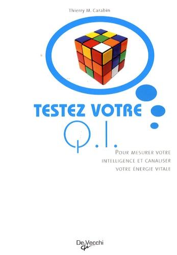 Thierry M. Carabin - Testez votre Quotient intellectuel.