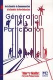 Thierry Maillet - Génération Participation - De la société de consommation à la société de participation.