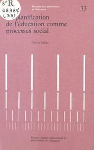 Thierry Malan - La planification de l'éducation comme processus social.