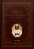 Thierry Malbert - L'exil de Sa Majesté le roi Mohammed V à Madagascar (1954-1955).