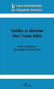 Thierry Malbert et Gérard Pithon - La revue internationale de l'éducation familiale N° 38, 2015 : Familles et éducation dans l'océan Indien.