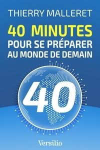 Thierry Malleret - 40 minutes pour se préparer au monde de demain.