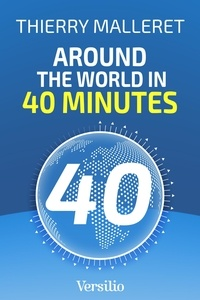 Thierry Malleret - Around the World in 40 minutes.