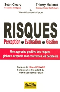 Thierry Malleret et Sean Cleary - Risques - Perception, Evaluation, Gestion.