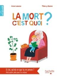 Thierry Manès et Anne Lalanne - La mort c'est quoi ?.