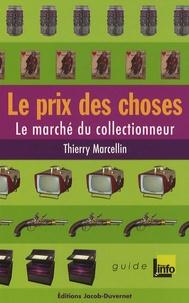Thierry Marcellin - Le prix des choses.