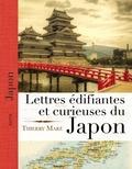 Thierry Maré - Lettres édifiantes et curieuses du Japon à La soeur de l'Ange.