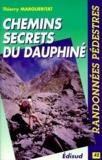 Thierry Margueritat - Passages et chemins secrets du Dauphiné.