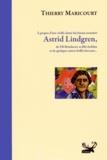 Thierry Maricourt - A propos d'une vieille dame facétieuse nommée Astrid Lindgren, de Fifi Brindacier sa fille farfelue et de quelques autres fieffés farceurs....