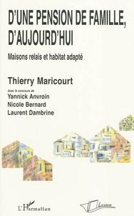 Thierry Maricourt - D'une pension de famille, d'aujourd'hui - Maisons relais et habitat adapté.