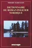 Thierry Maricourt - Dictionnaire du roman policier nordique.