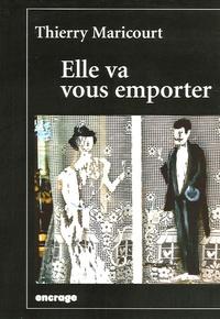 Thierry Maricourt - Elle va vous emporter.