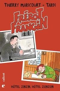 Thierry Maricourt et Jacques Tardi - Frérot Frangin  : Hôtel Zinzin, Hôtel Zonzon.