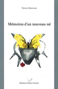 Thierry Maricourt - Mémoires d'un nouveau-né.