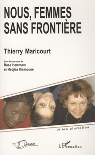 Thierry Maricourt et Yassine Chaib - Nous, femmes sans frontière.