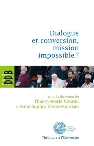 Dialogue et conversion, mission impossible ?