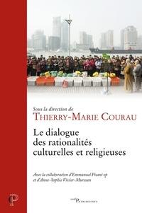 Thierry-Marie Courau - Le dialogue des rationalités culturelles et religieuses.