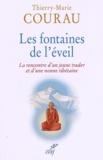 Thierry-Marie Courau - Les fontaines de l'éveil - La rencontre d'un jeune trader et d'une nonne tibétaine.