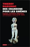 Thierry Marignac - Des chansons pour les sirènes - Essenine, Tchoudakov, Medvedeva, saltimbanques russes du XX e siècle.